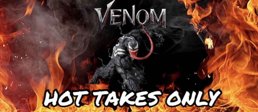 Hot Takes Only: Venom